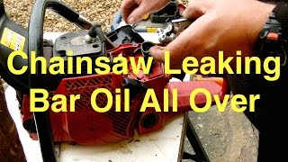 Chainsaw Leaking Bar Oil All Over The Place   Repair