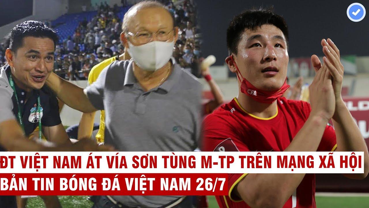VN Sports 26/7 | HLV Park có trợ lý mới từ HAGL, báo Trung Quốc: Chúng ta thừa sức có 6đ trước VN