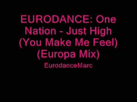 EURODANCE: One Nation - Just High (You Make Me Feel) (Europa Mix)