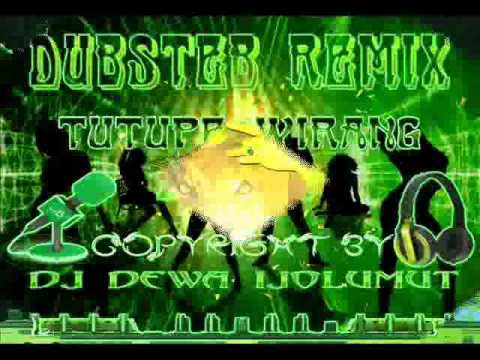 TUTUPE WIRANG DUBSTEP REMIX 2014