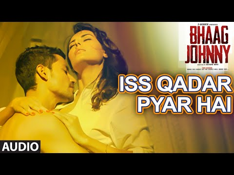 Iss Qadar Pyar Hai Full AUDIO Song - Ankit Tiwari...