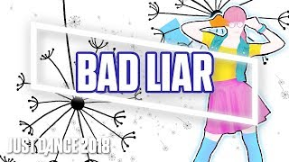 Bad liar by selena gomez is coming to just dance 2018! each year the record-breaking franchise bringing all new moves with breakthrough features and over ...