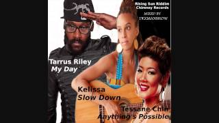 Tarrus Riley ft Tessane Chin and Kelissa - My Day - Anything
