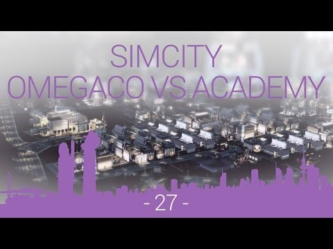 SimCity - OmegaCo vs Academy - EP27 - let's return to Bay City