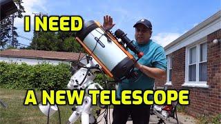 I Need a NEW Telescope