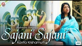 Sajani Sajani   Official Video   Kavita Krishnamurti   Rabindrasangeet