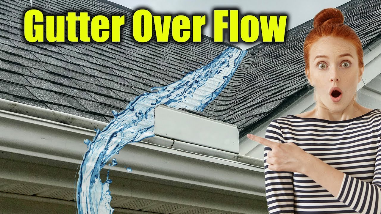 Water Flowing Over Gutters Gutter Guard Overflow Youtube