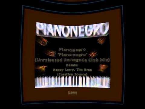 1990 - Pianonegro 'Pianonegro' (Renegade Club Mix / Happy Larry & Tim Bran - Creative Source)