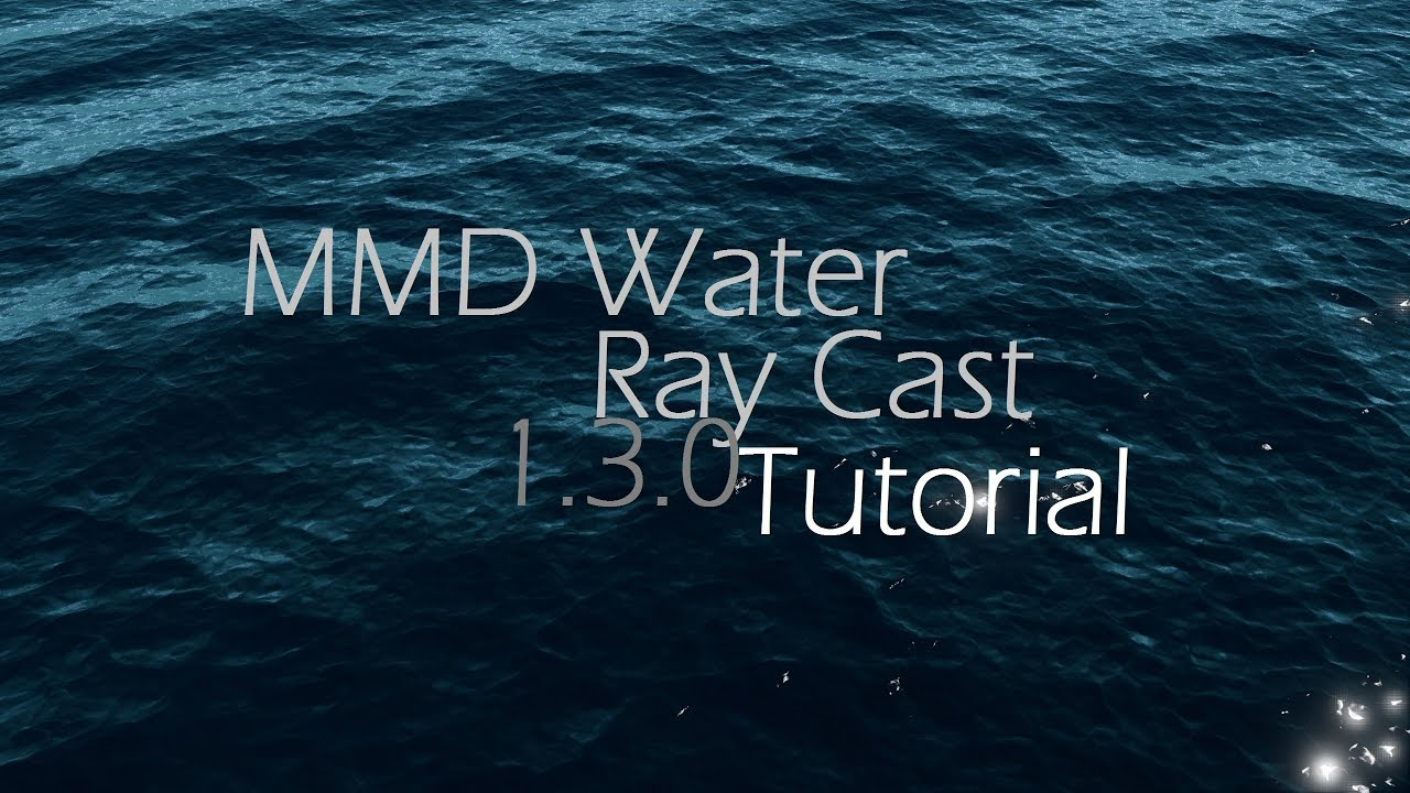 Mmd Tutorialnew Realistic Water On Ray Cast Shader V 130 Youtube