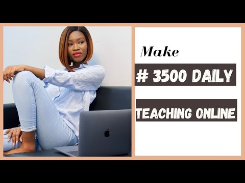 Make Money Teaching Online: how to make money online in Nigeria as a student