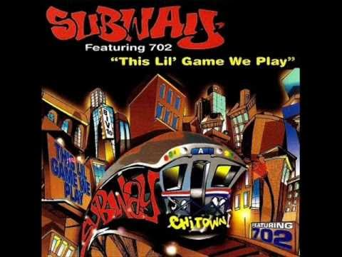 Subway-This lil' game we play ft. 702