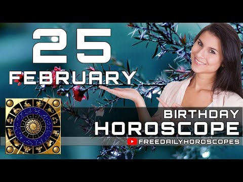 February 25 - Birthday Horoscope Personality