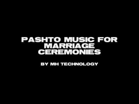 PASHTO MUSIC FOR MARRIAGE CEREMONIES
