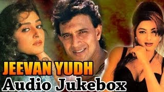 Jeevan Yudh - All Songs - Mithun Chakraborty - Mamta Kulkarni - Bollywood Songs - Pankaj Udhas
