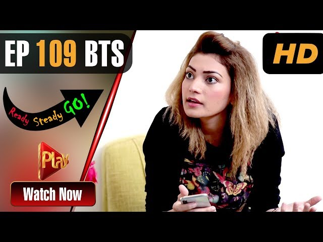 Ready Steady Go - Episode 109 BTS | Play Tv Dramas | Parveen Akbar, Shafqat Khan | Pakistani Drama