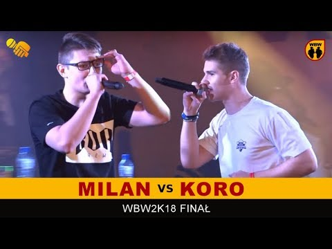 MILAN vs KORO 🎤 WBW 2018 🎤 Finał XVI Edycji (B) Freestyle Battle