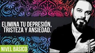 Elimina tu depresión, tristeza y ansiedad (Integración Emocional)