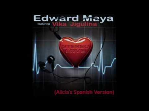 Stereo love (spanish version) - Edward Maya & Vika Jigulina ft. Alicia