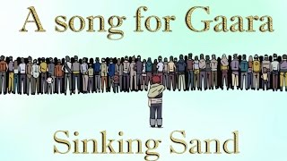 "Song For Gaara : ""Sinking Sand"" [GS 1.0]"