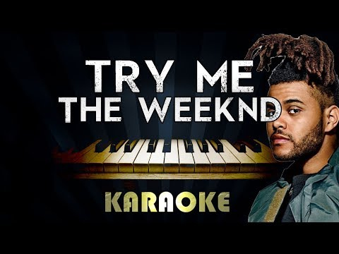 The Weeknd - Try Me | Piano Karaoke Instrumental Lyrics Cover Sing Along