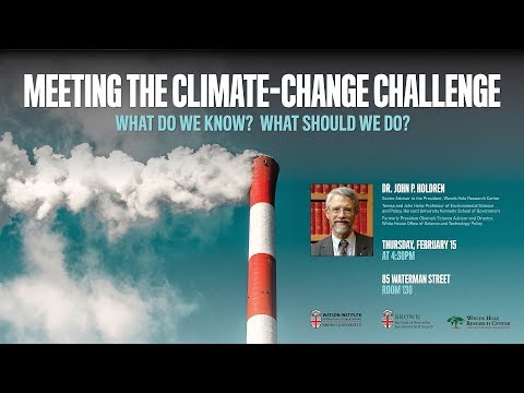 "John Holdren Lecture ""Meeting the Climate-Change Challenge: What Do We Know? What Should We Do?"""