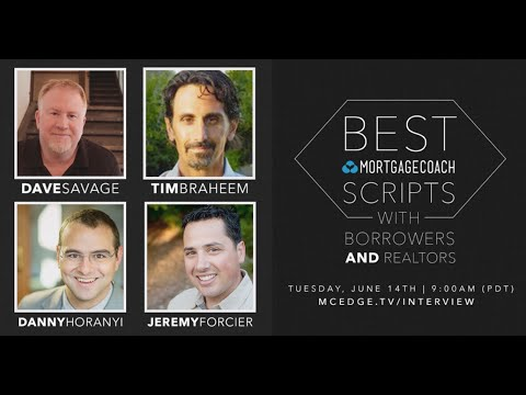 Mortgage Coach SCRIPTS with Tim Braheem, Jeremy Forcier & Danny Horanyi