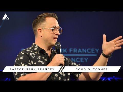 Pastor Mark Francey | Good Outcomes