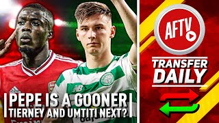 Pépé Is A Gooner, Will Tierney & Umtiti Be Next? | AFTV Transfer Daily