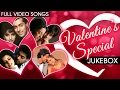 Download Valentine's Day Special - Romantic Love Songs Jukebox | Bollywood Romantic Songs | Full  Songs MP3 song and Music Video
