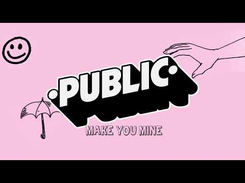 PUBLIC-Make You Mine(Lyrics Video)