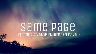 Same page - Vincent and yetep ft. Brooke daye (lyrics) || #vevoCertified || #trending || #edm