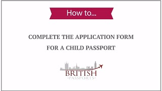 Child Passport: How to Complete the Application Form