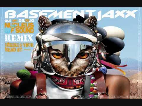 where 39 s your head at basement jaxx remix nucleus of sound