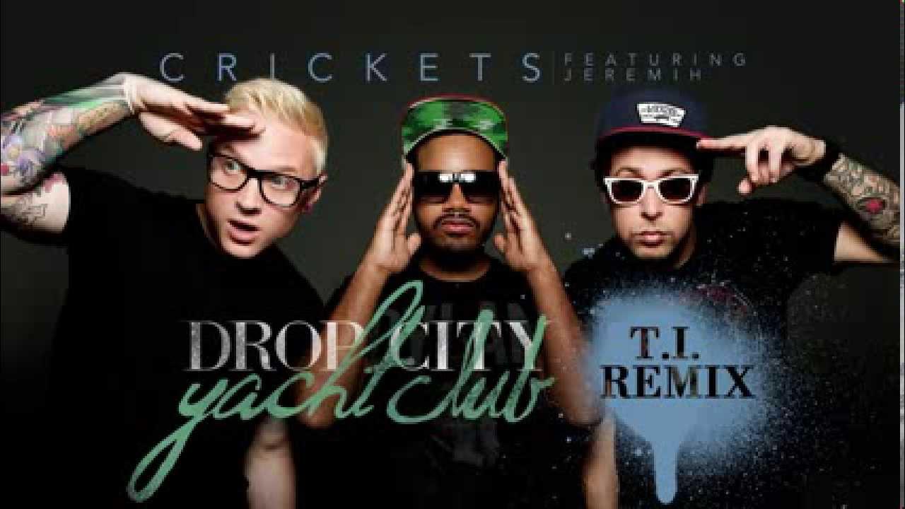 Drop City Yacht Club - 'Crickets' ft. Jeremih (T.I. Remix)