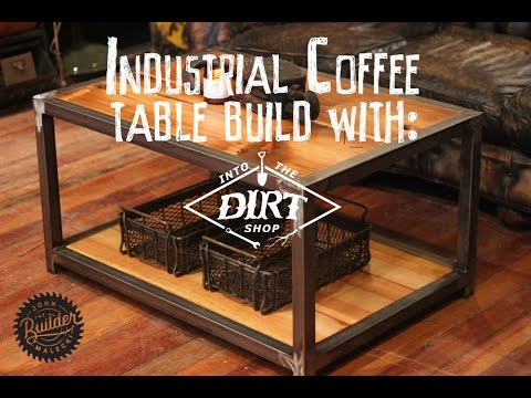 how to make an industrial coffee table with into the dirt shop