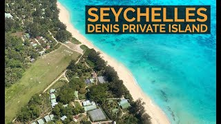 SEYCHELLES - DENIS PRIVATE ISLAND in the Indian Ocean