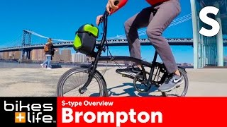 2016 S-Type Overview - Brompton Bike Video Review