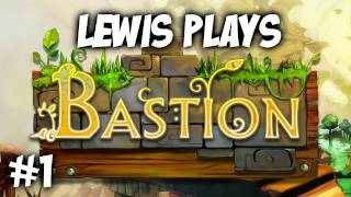 Lewis Plays: Bastion Part 1