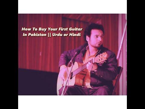 How To Buy Your First Guitar In Pakistan|| Urdu || Hindi || Guitar Learning || Sajjad Khan||