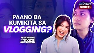 Paano Ba Kumikita Ng Pera Sa Vlogging? | Quarantined With Howie Severino