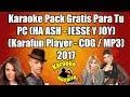 Karaoke Pack Gratis Para Tu PC (HA ASH - JESSE Y JOY) (Karafun Player - CDG / MP3) 2017
