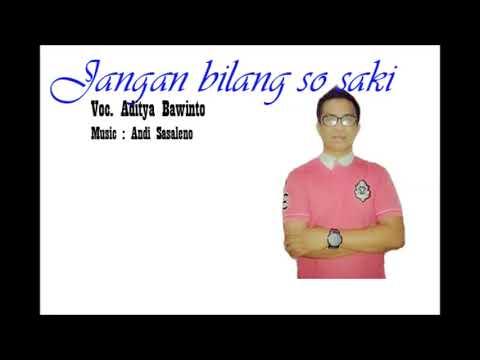 Lagu Manado Terpopuler, Aditya Bawinto - Jangan Bilang So Saki