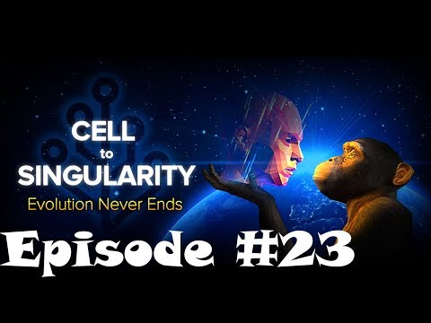 Cell To Singularity Gameplay - Episode #23 || The End?!