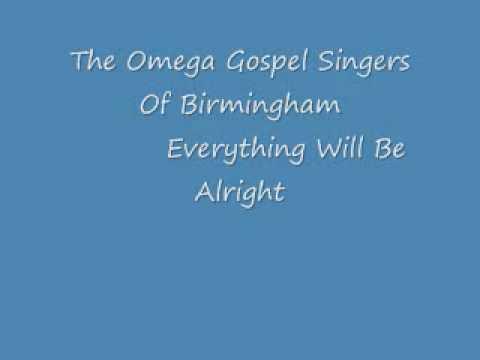 The Omega Gospel Singers Of Birmingham - Everything Will Be Alriight