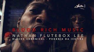 BLOOD RICH MUSIC - NATHAN FLUTEBOX LEE   BLACKK CHRONICAL   PHOENIX DA ICEFIRE