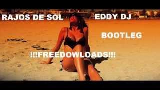 JOSE DE RICO FT. HENEY MENDEZ - RAYOS DE SOL (EDDY DJ BOOTLEG)