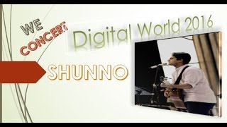 Cholo Aj Fire Jai Godhulir Opareby  Sunno  Digital World 2016 Live Concert  At Iccb Bashundhara