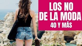 Los NO de la Moda para Mujeres de 40 años y más | Cuarentonas y Felices
