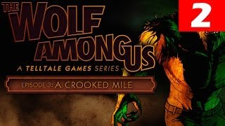 The Wolf Among Us Episode 3 Walkthrough Part 2 A Crooked Mile Let