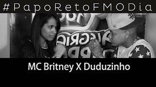 Papo Reto FM O Dia - Mc Britney X Duduzinho